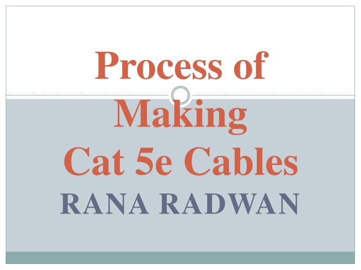 process of making cat 5e cables n.