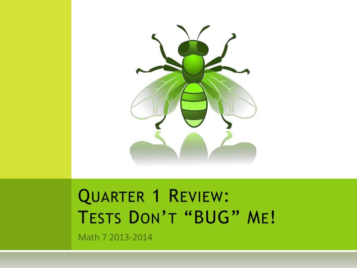 quarter 1 review tests don t bug me n.