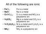 all of the following are ionic1