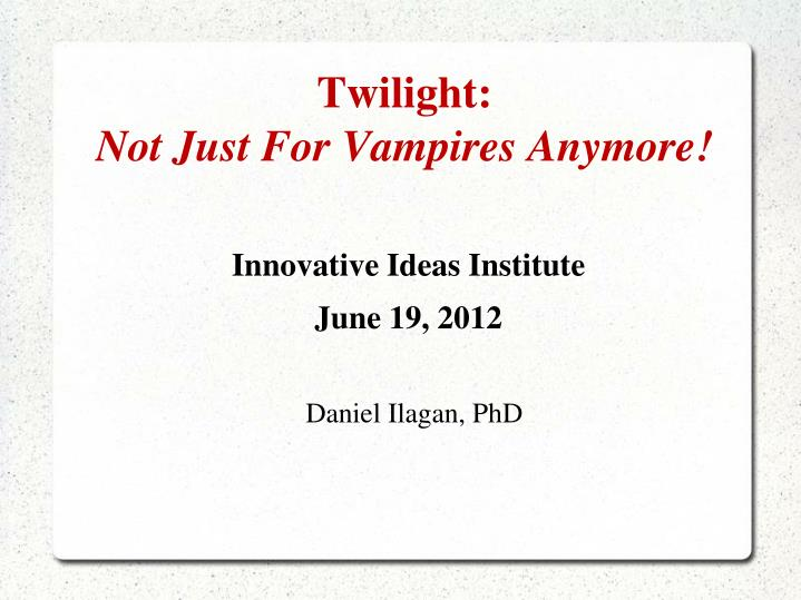 twilight not just for vampires anymore n.