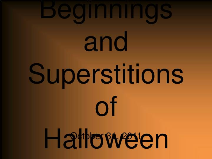 beginnings and superstitions of halloween n.