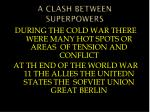 a clash between superpowers