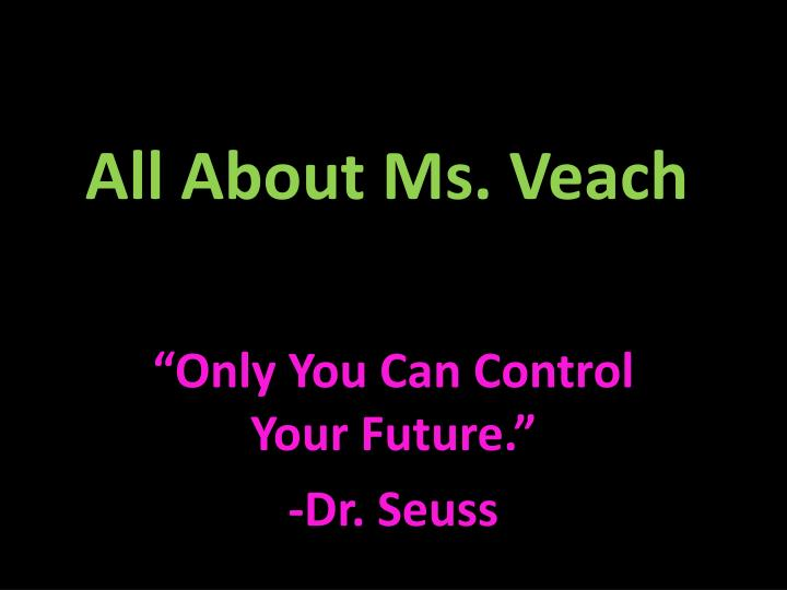 all about ms veach n.