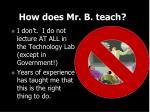 how does mr b teach