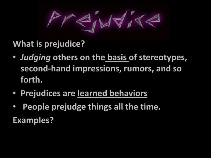 What is prejudice?