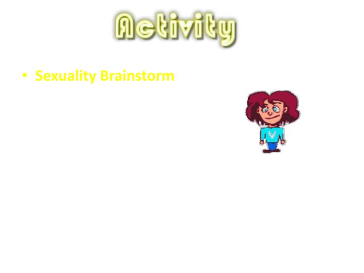 Sexuality Brainstorm