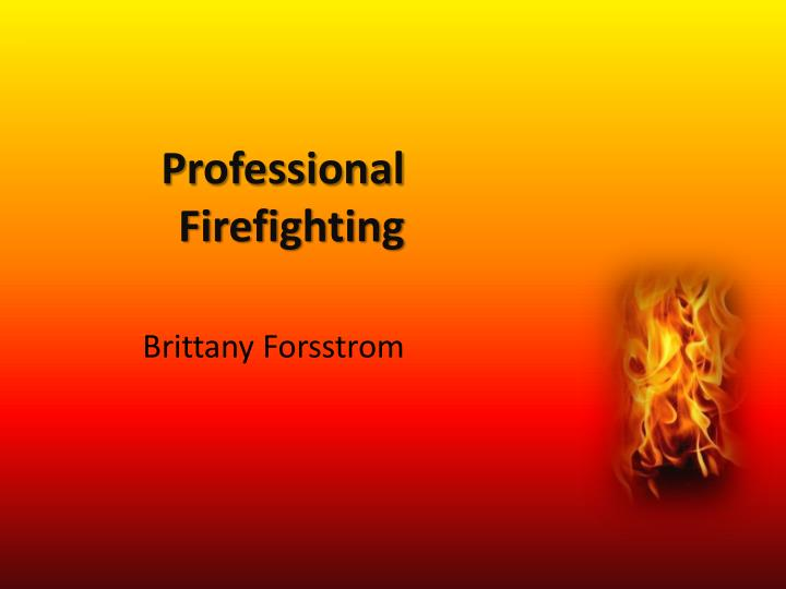 professional firefighting n.