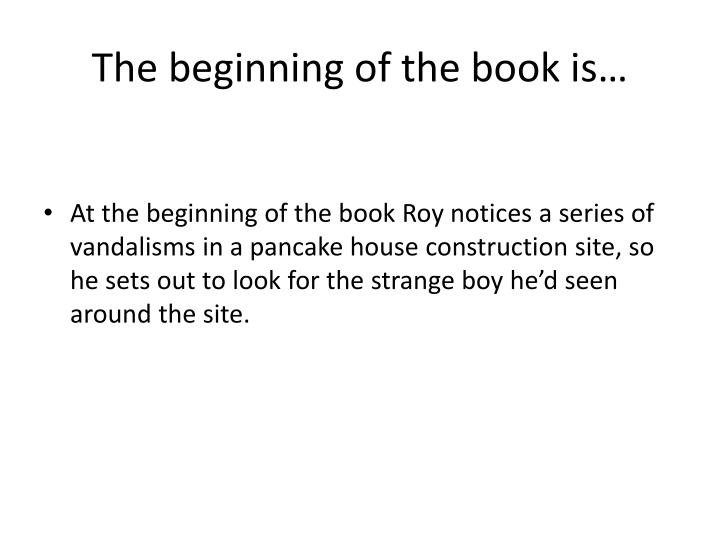 The beginning of the book is