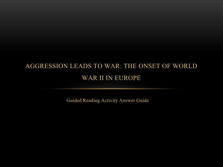 aggression leads to war the onset of world war ii in europe n.