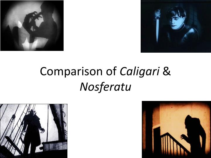 comparison of caligari nosferatu n.