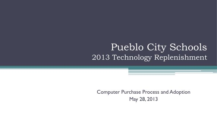 pueblo city schools 2013 technology replenishment n.