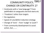 community policy change or continuity 2