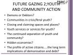 future gazing 2 youth and community action