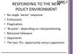 responding to the new policy environment