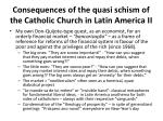 consequences of the quasi schism of the catholic church in latin america ii