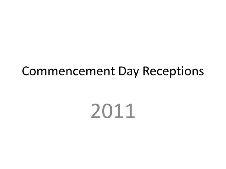 commencement day receptions n.