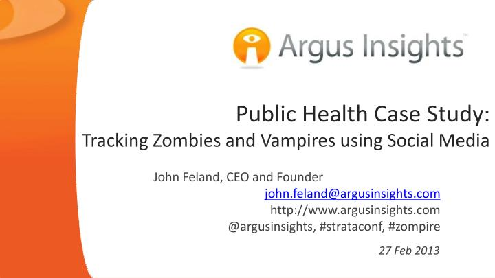 public health case study tracking zombies and vampires using social media n.