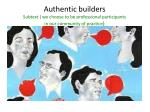 authentic builders subtext we choose to be professional participants in our community of practice