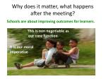 why does it matter what happens after the meeting