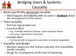 bridging users systems causality
