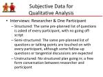 subjective data for qualitative analysis