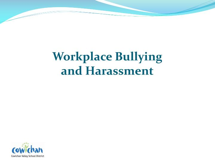 workplace bullying and harassment n.