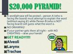 20 000 pyramid
