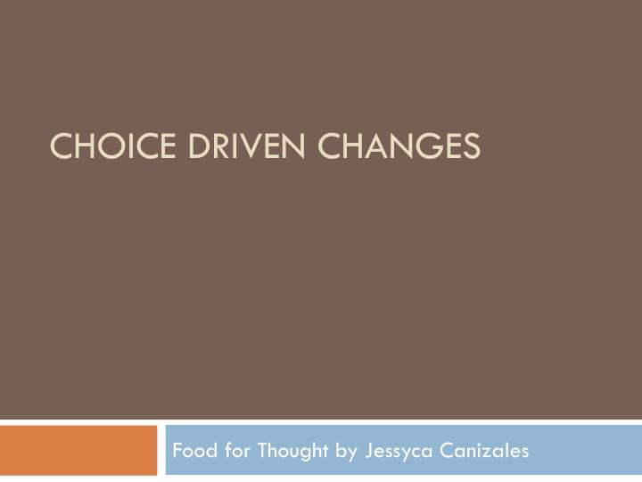 choice driven changes n.