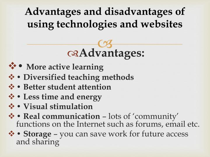 Advantages and disadvantages of using technologies and websites
