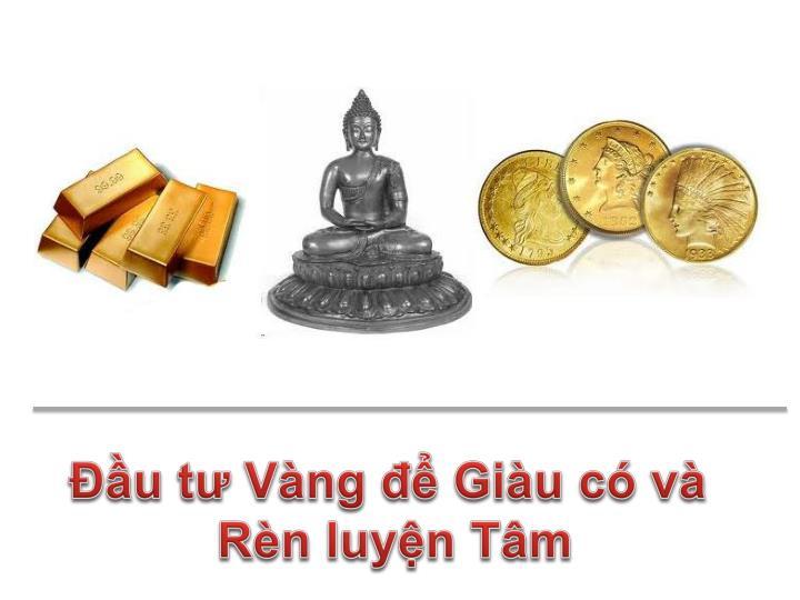 Đầu tư Vàng để Giàu có và