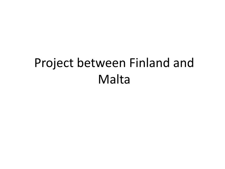 project between finland and malta n.