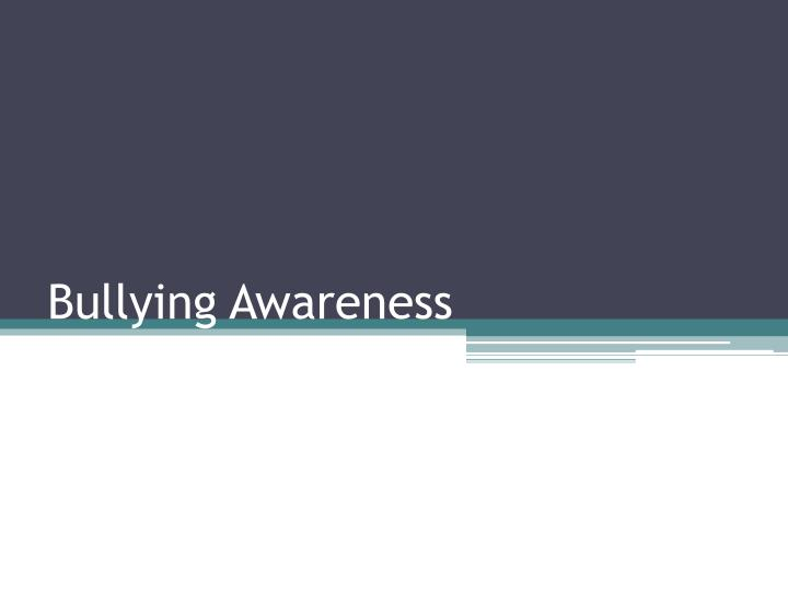 bullying awareness n.