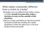 what makes a bystander different from a victim or a bully