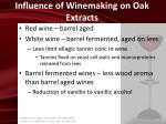 influence of winemaking on oak extracts