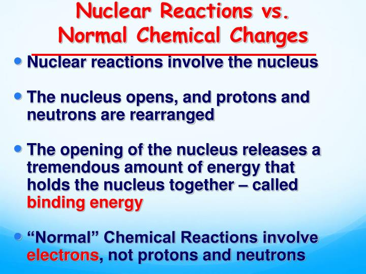nuclear reactions vs normal chemical changes n.