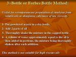 3 bottle or forbes bottle method