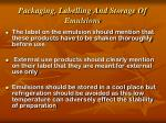 packaging labelling and storage of emulsions1