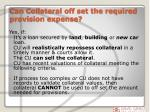 can collateral off set the required provision expense