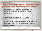 ifrs 9 response to provisioning process that didn t work in crisis