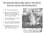 the warship maine was split in two by an enemy s secret infernal machine