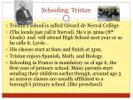 schooling tristan
