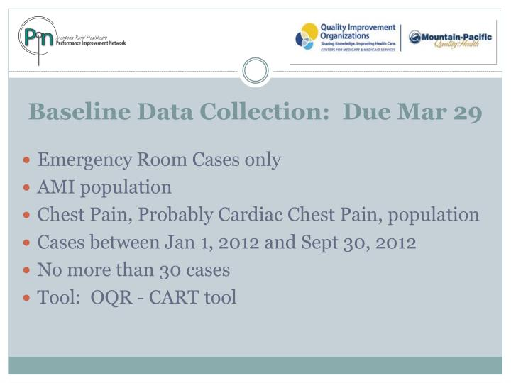 Baseline Data Collection:  Due Mar 29