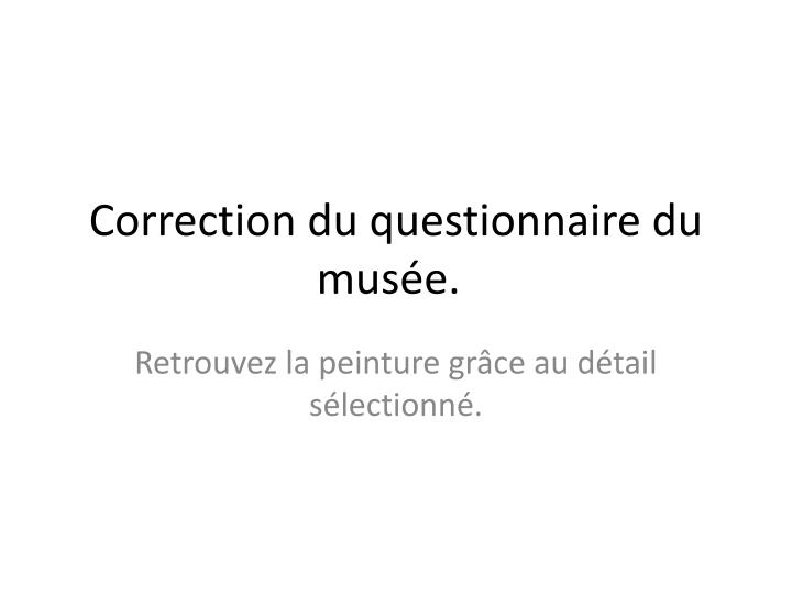 correction du questionnaire du mus e n.