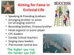 aiming for fame in ecclesial life