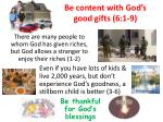 be content with god s good gifts 6 1 9