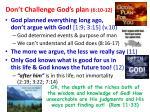 don t challenge god s plan 6 10 12