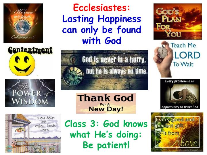 ecclesiastes lasting happiness can only be found with god n.