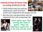 individual fame power have no lasting profit 4 13 16