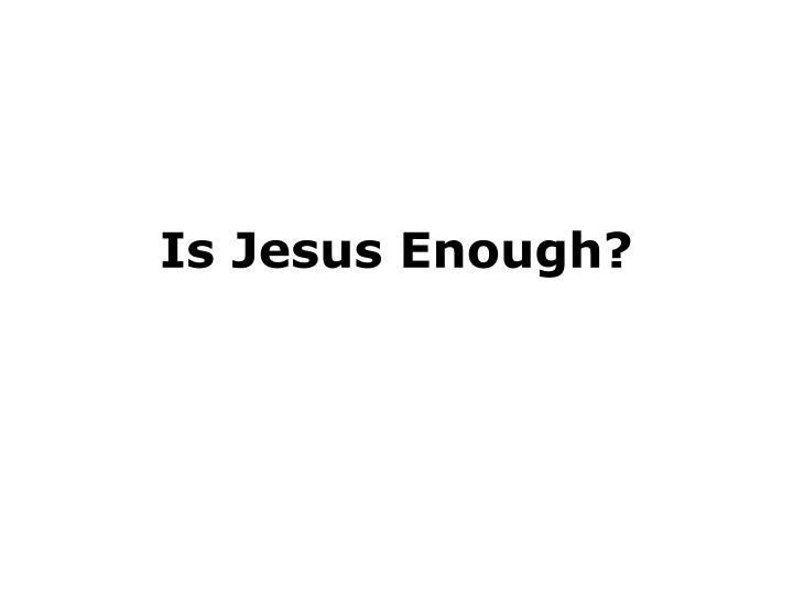 is jesus enough n.