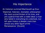 his importance